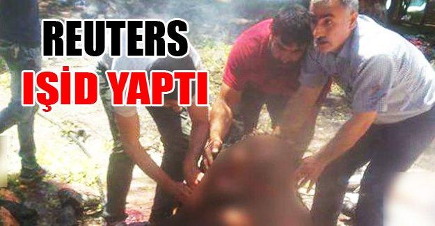 Reuters ' IŞID YAPTI'