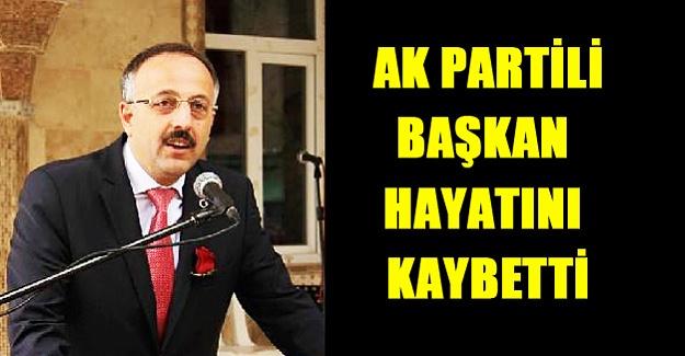 Saldırıya uğrayan Ak Partili Belediye Başkanı hayatını kaybetti