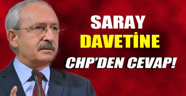 Saray davetine CHP'den yanıt geldi