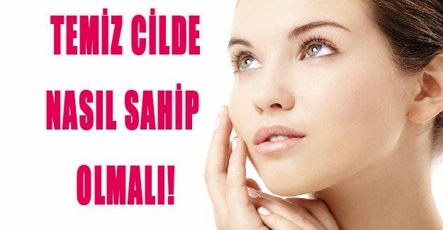 Temiz cilde nasıl sahip olmalı?