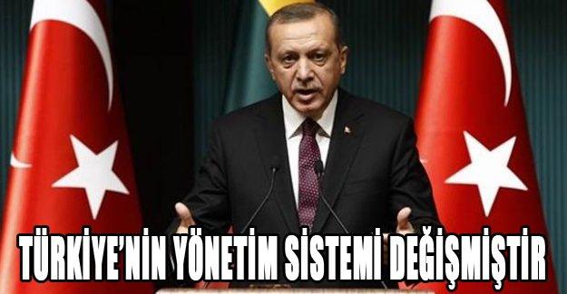 'Türkiye'nin yönetim sistemi değişmiştir'