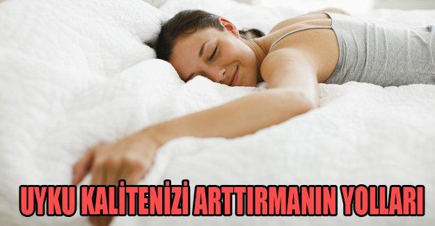 Uyku kalitenizi arttırmanın yolları