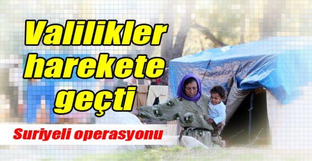Valiliklerden Suriyeli operasyonu!