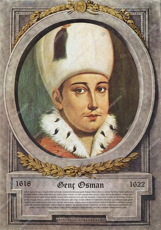 Osmanlı'da ayaklanma ile tahttan indirilen ilk padişah Genç Osman